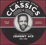 The Chronological Johnny Ace: 1951-1954