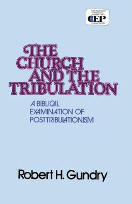 The Church and the Tribulation - Gundry, Robert Horton