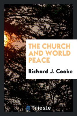 The Church and World Peace - Cooke, Richard J