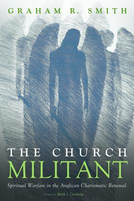 The Church Militant - Smith, Graham R, and Cartledge, Mark J (Foreword by)