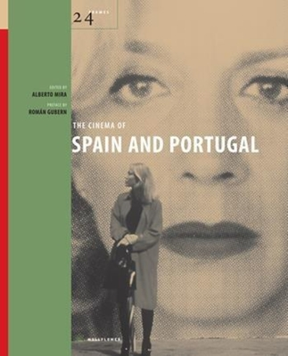 The Cinema of Spain and Portugal - Mira, Alberto, Professor (Editor), and Gubern, Roman (Preface by)