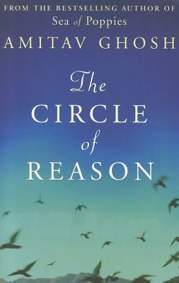 The Circle of Reason - Ghosh, Amitav