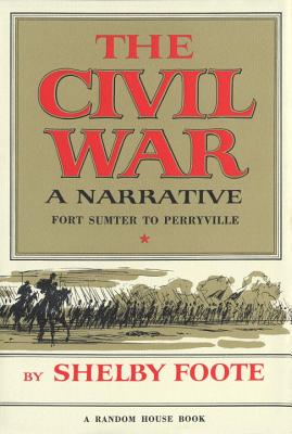 The Civil War: A Narrative - Foote, Shelby