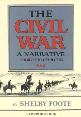 The Civil War: A Narrative - Foote, Shelby, and Baden