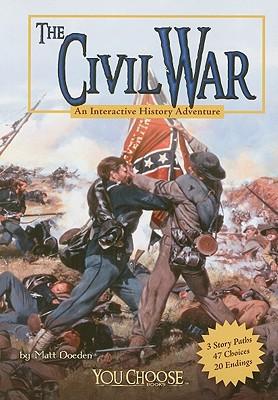 The Civil War: An Interactive History Adventure - Doeden, Matt