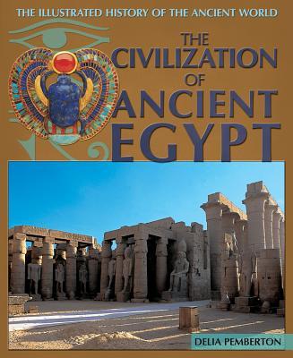 The Civilization of Ancient Egypt - Pemberton, Delia