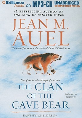 The Clan of the Cave Bear - Auel, Jean M, and Burr, Sandra (Performed by)