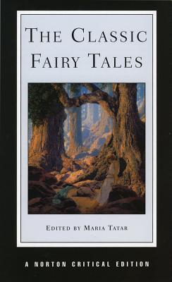The Classic Fairy Tales - Tatar, Maria M (Editor)