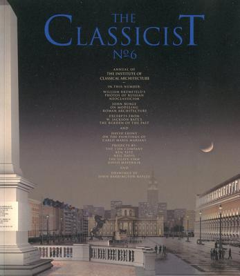 The Classicist No. 6 - Taylor, Henrika Dyck, and Fellows of the Institute of Classical Architecture (Editor)