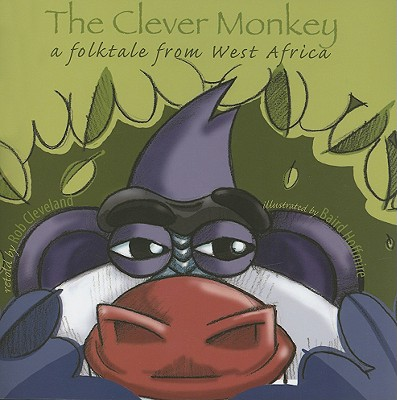 The Clever Monkey: A Folktale from West Africa - Cleveland, Rob