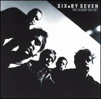 The Closer You Get - Six by Seven