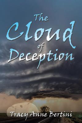 The Cloud of Deception - Bertini, Tracy Anne