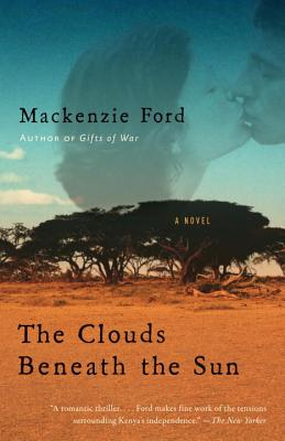The Clouds Beneath the Sun - Ford, MacKenzie