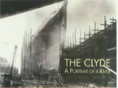 The Clyde: A Portrait of a River - Moss, Michael S
