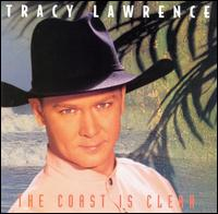 The Coast Is Clear - Tracy Lawrence