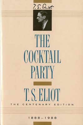 The Cocktail Party - Eliot, T S, Professor