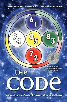 The Code: Unlocking the Ancient Power of Your Birthday - Paungger, Johanna, and Poppe, Thomas