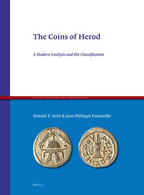 The Coins of Herod: A Modern Analysis and Die Classification - Ariel, Donald Tzvi, and Fontanille, Jean-Philippe