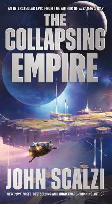 The Collapsing Empire - Scalzi, John