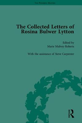 The Collected Letters of Rosina Bulwer Lytton - Lytton, Rosina Bulwer Lytton, Bar, and Mulvey-Roberts, Marie
