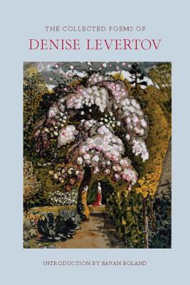 The Collected Poems of Denise Levertov - Boland, Eavan (Introduction by), and Levertov, Denise, and Lacey, Paul A (Editor)