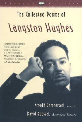 The Collected Poems of Langston Hughes - Hughes, Langston, and Rampersad, Arnold (Editor), and Roessel, David E (Editor)