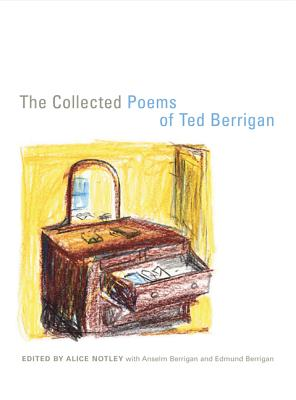 The Collected Poems of Ted Berrigan - Berrigan, Ted