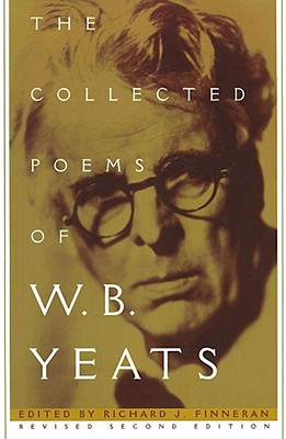 The Collected Poems of W.B. Yeats: Volume 1: The Poems - Yeats, William Butler, and Finneran, Richard J (Editor)