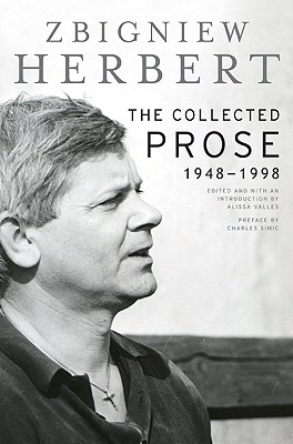 The Collected Prose: 1948-1998 - Herbert, Zbigniew
