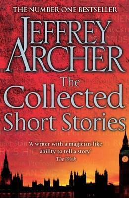The Collected Short Stories - Archer Jeffrey