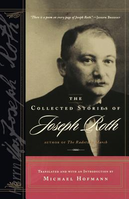 The Collected Stories of Joseph Roth - Roth, Joseph, and Hofmann, Michael (Translated by)