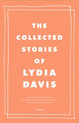 The Collected Stories of Lydia Davis - Davis, Lydia
