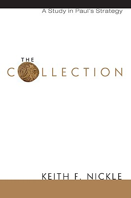 The Collection: A Study in Paul's Strategy - Nickle, Keith F