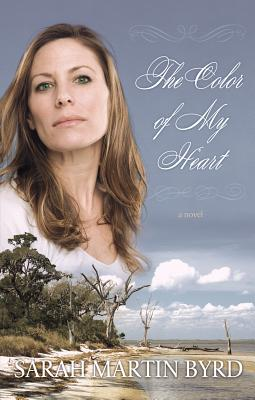 The Color of My Heart - Byrd, Sarah Martin