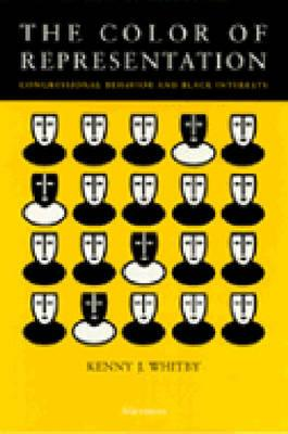 The Color of Representation: Congressional Behavior and Black Interests - Whitby, Kenny J