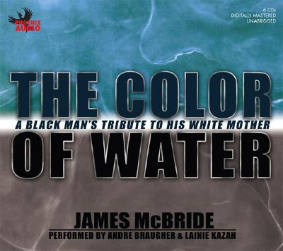 james mcbrides life story in the color of water an autobiography and a memoir James mcbride - james mcbride is an award-winning writer and composer his critically acclaimed memoir, the color of water who taught james a variety of life skills when he spent summers with them.