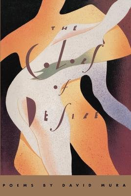 The Colors of Desire: Poems - Mura, David