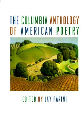 The Columbia Anthology of American Poetry - Parini, Jay (Editor)