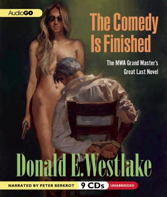 The Comedy Is Finished - Westlake, Donald E, and Berkrot, Peter (Narrator)
