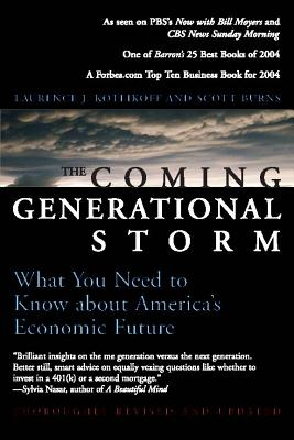 The Coming Generational Storm: What You Need to Know about America's Economic Future - Kotlikoff, Laurence J, and Burns, Scott