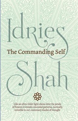 The Commanding Self - Shah, Idries