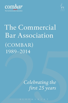 The Commercial Bar Association Combar 1989-2014 - Moriarty, Stephen (Editor)