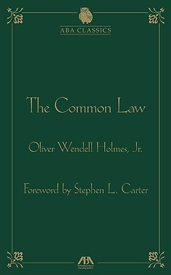 The Common Law - Holmes, Oliver Wendell, Jr., and Carter, Stephen L (Foreword by)