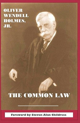 The Common Law - Holmes, Oliver Wendell, Jr., and Childress, Steven Alan (Introduction by)