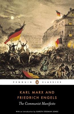 The Communist Manifesto - Marx, Karl, and Engels, Friedrich, and Jones, Gareth Stedman (Notes by)