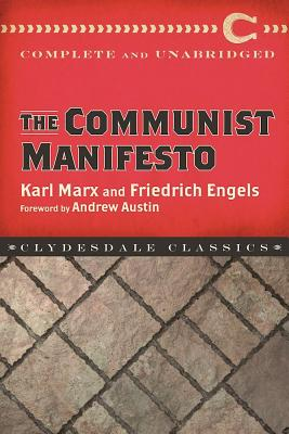 The Communist Manifesto - Marx, Karl, and Engels, Frederich, and Austin, Andrew (Foreword by)