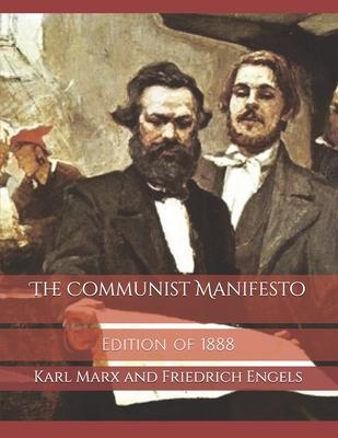 The Communist Manifesto - Engels, Friedrich, and Marx, Karl