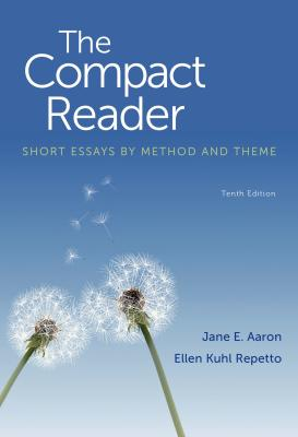 The Compact Reader: Short Essays by Method and Theme - Aaron, Jane E, and Repetto, Ellen Kuhl