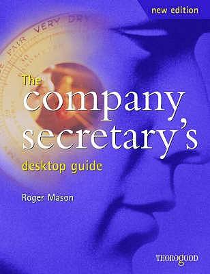 The Company Secretary's Desktop Guide - Mason, Roger