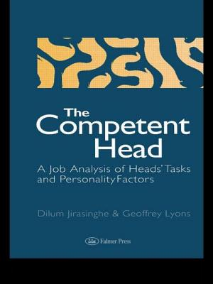 The Competent Head: A Job Analysis of Headteachers' Tasks and Personality Factors - Jirasinghe, Dilum